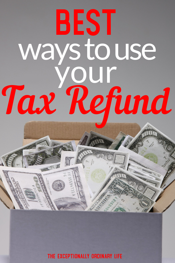 Best ways to use your tax refund
