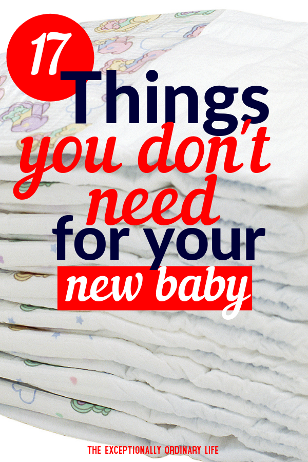 17 Things You Don't Need for Your New Baby