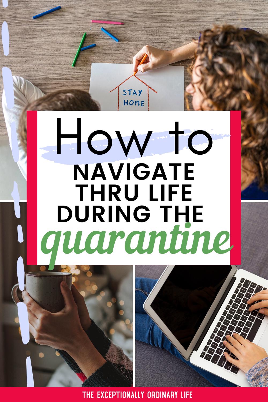 how-to-navigate-thru-life-during-the-quarantine-TheExceptionallyOrdinaryLife